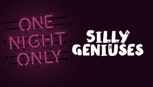 The Silly Geniuses: A Night of Fun Improvisation and Stand Up Comedy