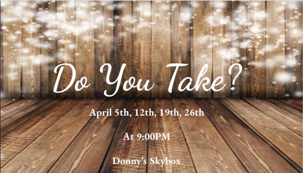 Do You Take?