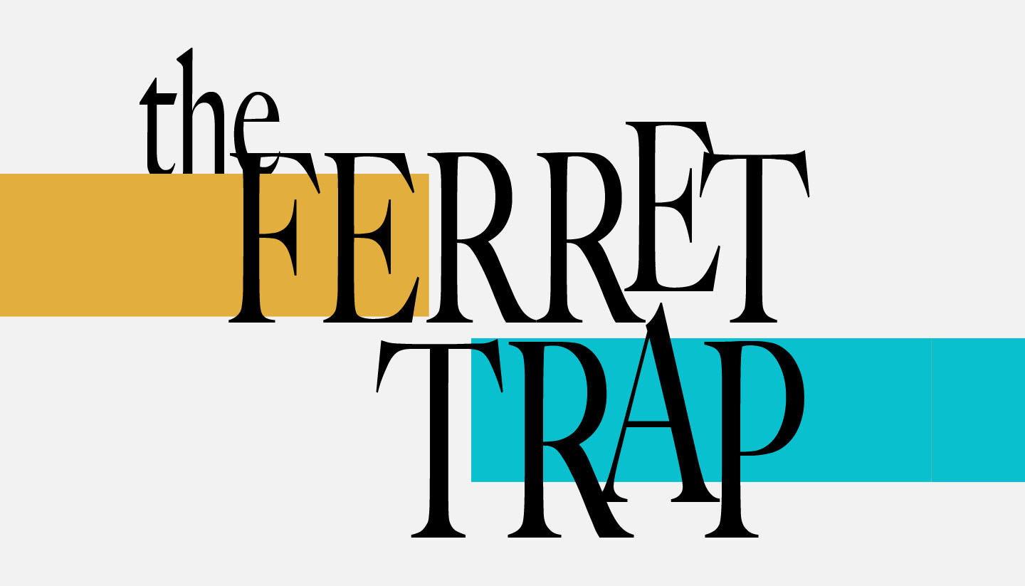 The Ferret Trap
