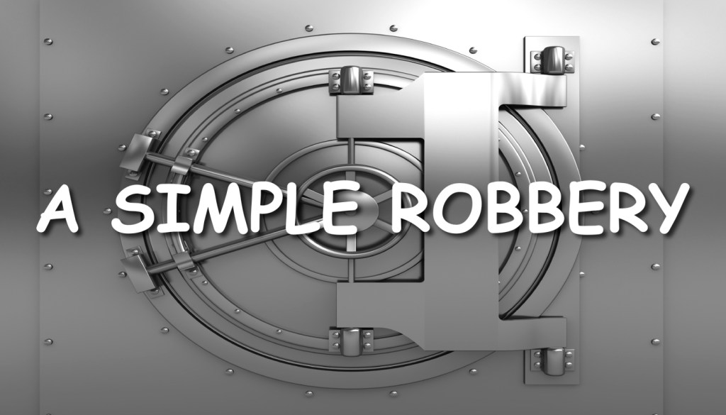 A Simple Robbery