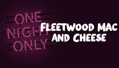 Fleetwood Mac And Cheese