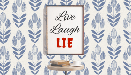 Live, Laugh, Lie