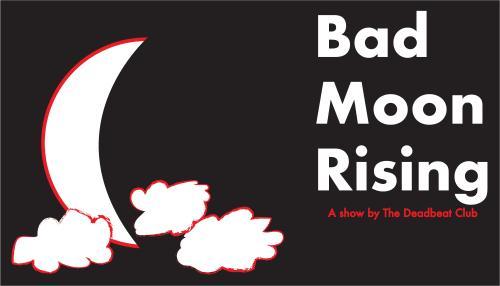 The Deadbeat Club Presents: Bad Moon Rising