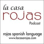 Learn Spanish with La Casa Rojas Podcast