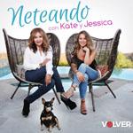 Neteando con Kate y Jessica - Kate del Castillo Spanish podcast