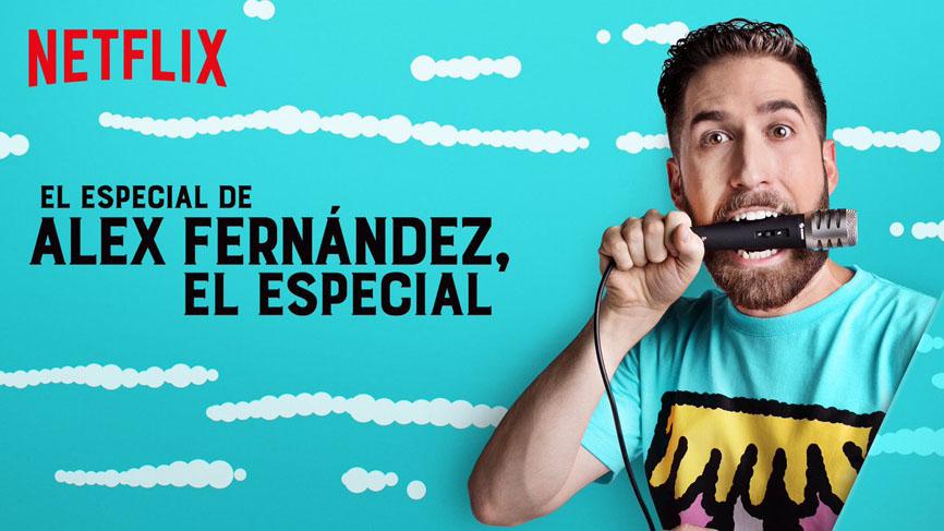 El Especial de Alex Fernández, el Especial - Netflix top Mexican comedians