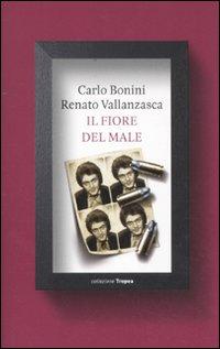 """""""Il Fiore del Male"""" di Renato Vallanzasca"""