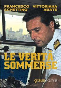 """La copertina del libro di Schettino """"Le verità sommerse"""""""