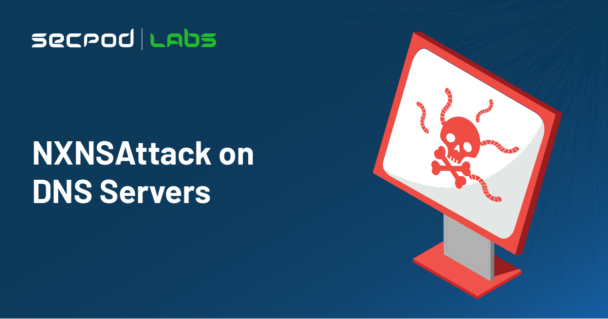 Beware : NXNSAttack on DNS Servers Could Bring Down Major Sections of the Internet