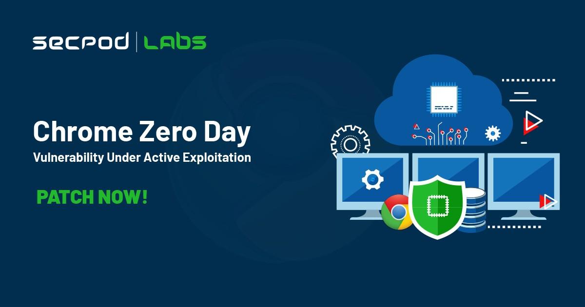 Chrome Zero-Day Under Active Exploitation – Patch Now