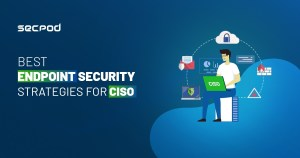 Best Endpoint Security Strategies for CISO