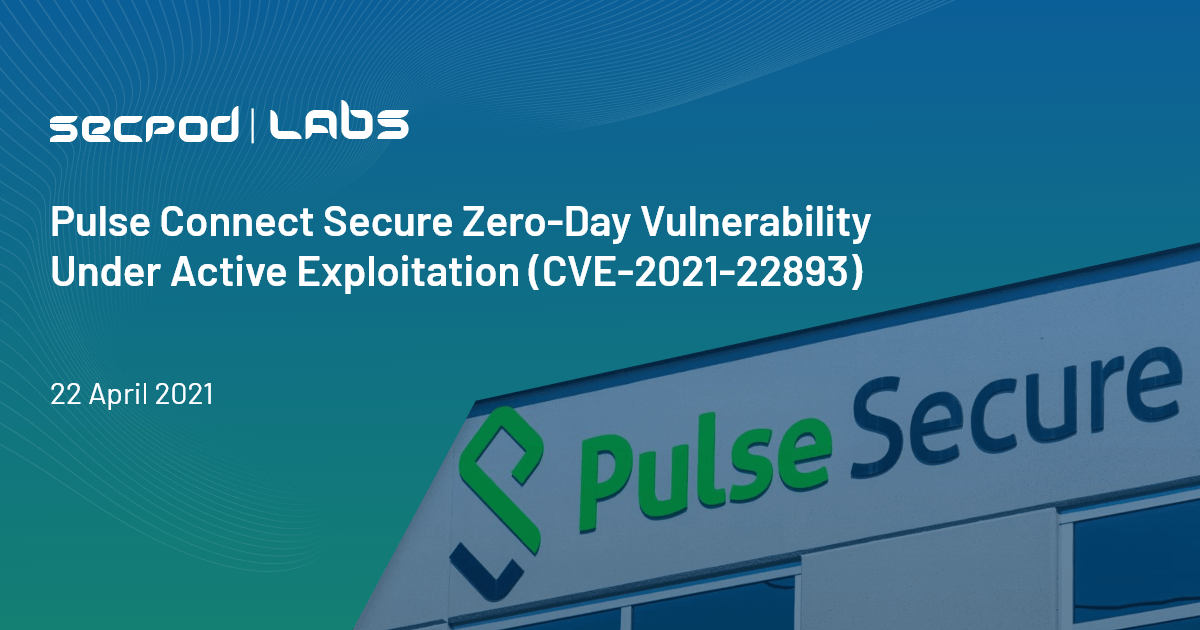 You are currently viewing Pulse Connect Secure Zero-Day Vulnerability Under Active Exploitation (CVE-2021-22893)
