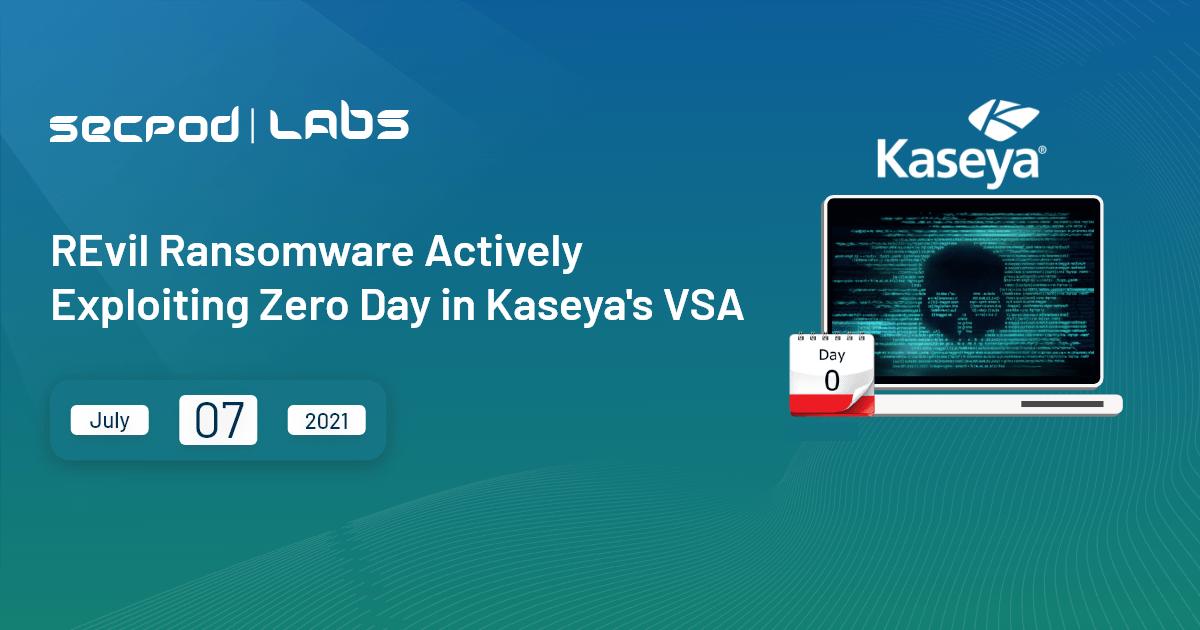 Kaseya's Virtual System/Server Administrator (VSA) Zero-Day Under Active Exploitation By REvil Ransomware