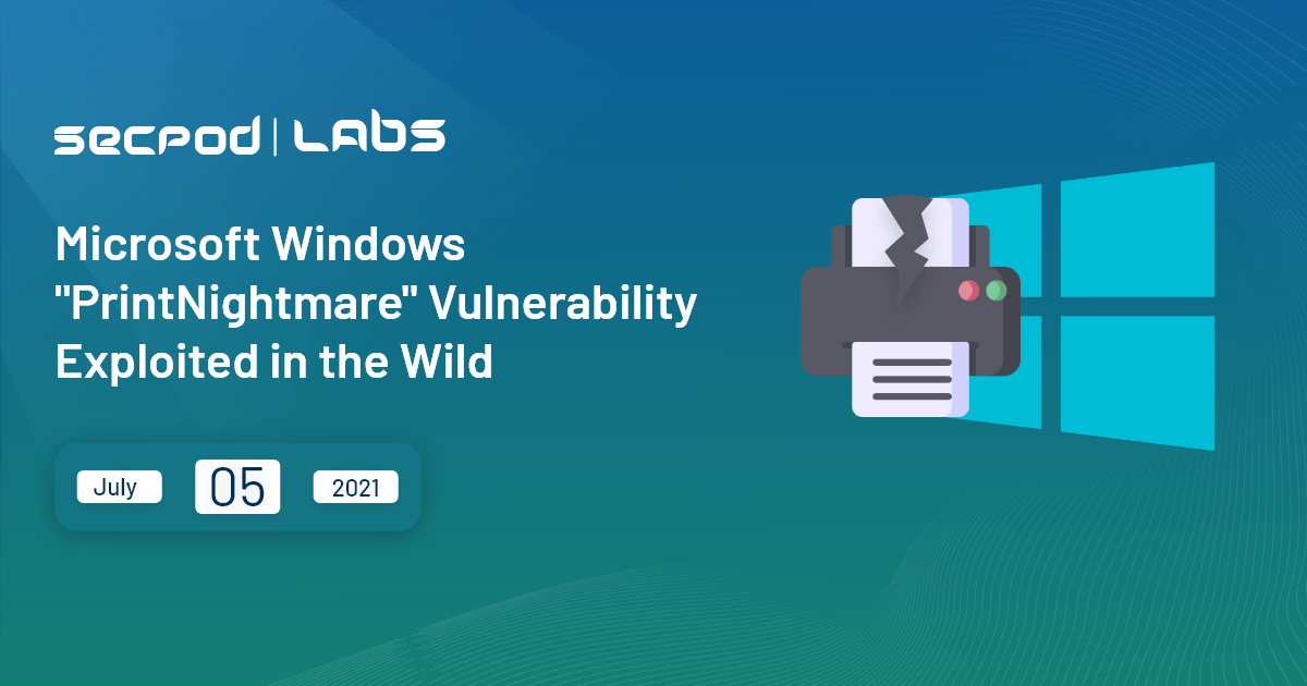 "Microsoft Windows ""PrintNightmare"" Vulnerability Exploited in the Wild"
