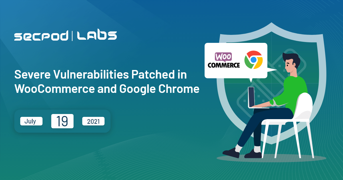 Severe Vulnerabilities Patched in WooCommerce and Google Chrome