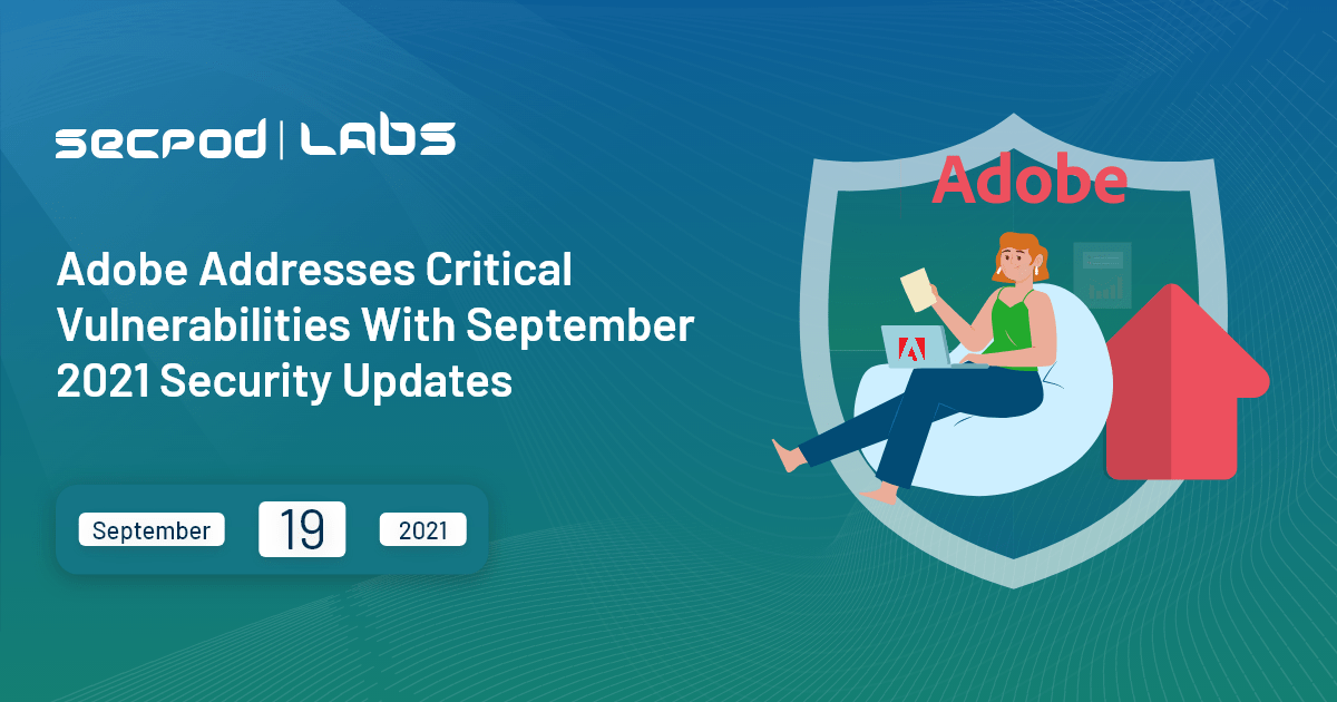You are currently viewing Adobe Critical Security Updates September 2021