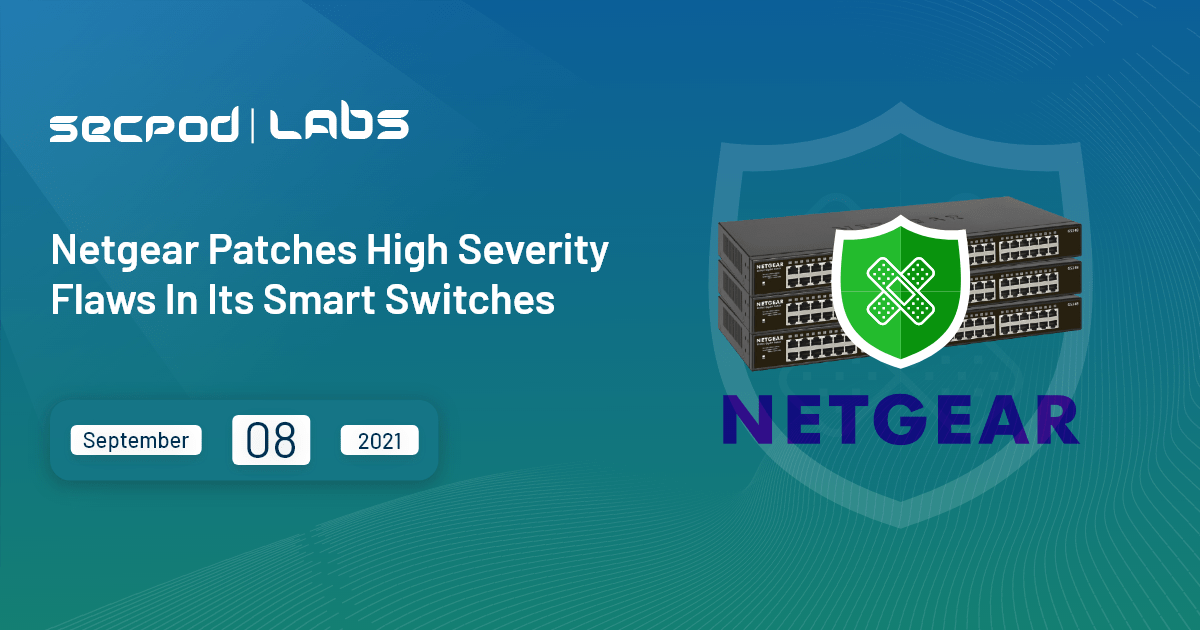 You are currently viewing Netgear Patches High Severity Flaws In Its Smart Switches