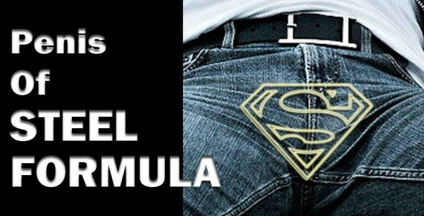 THE PENIS OF STEEL FORMULA