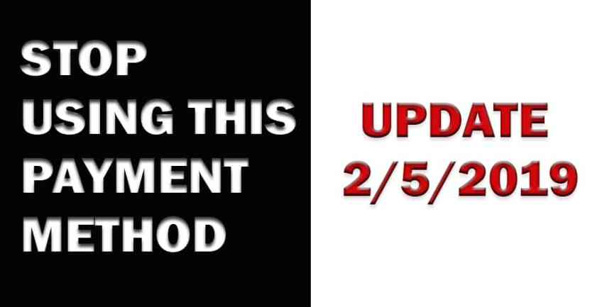 Stop using this payment method Update 2/5/19