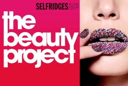 Selfridges ♥ Beauty Project