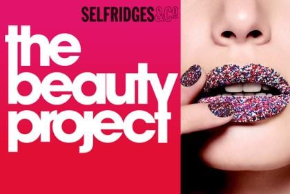Selfridges ♥ Beauty Project