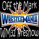 "Off the Mark Special #024 ""Wrestlemania 33 Preshow"""