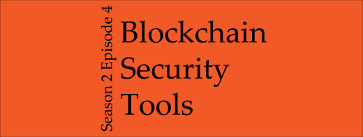 Season 2 Episode 4: Blockhain Security Tools