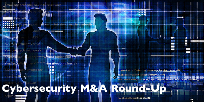 Cybersecurity M&A Roundup for May 10-16, 2021