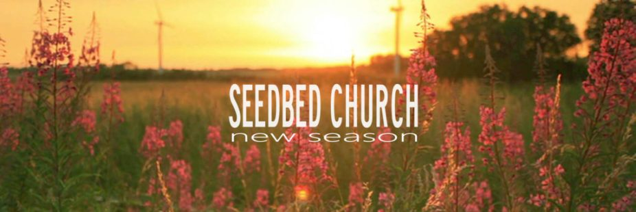 Seedbed Church is now one year-old! Happy anniversary.