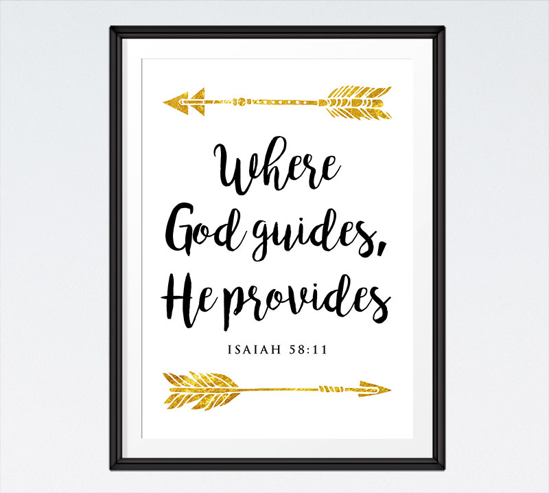 Where God Guides He Provides Isaiah 5811 Scripture Print