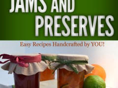 How to Make Jams and Jellies that Your Family Will Love