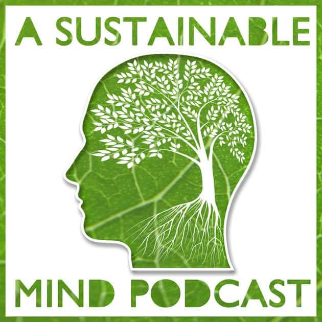 A Sustainable Mind Podcast