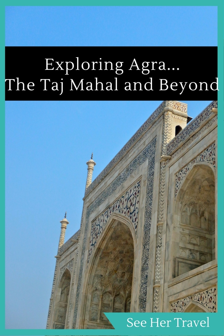 Of course you want to see the Taj Mahal in Agra, India, but there is so much more to see in town!