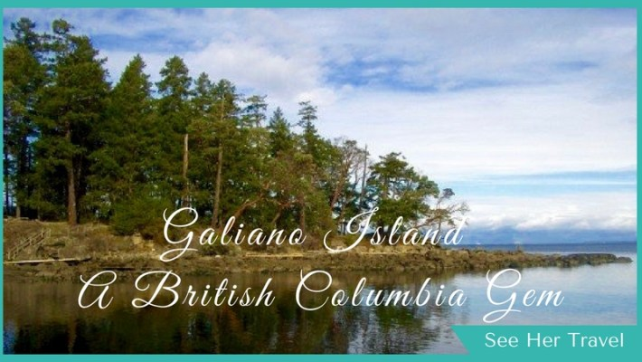 Why I love Galiano Island: A Guide to the Best Place to Visit in British Columbia