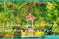 5 Hidden Gems in Orlando (That are Not Disney!)