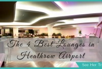 The 4 Best Airport Lounges at London's Heathrow Airport
