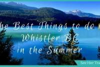Experience BC with the Best Things to Do in Whistler in Summer