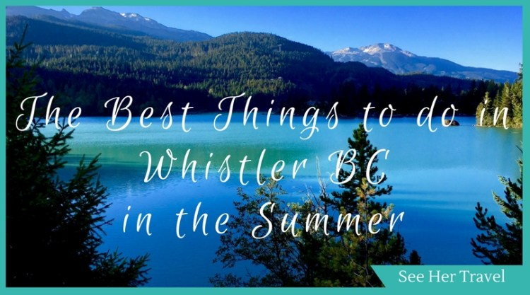 the best things to do in the summer in Whistler summer activities