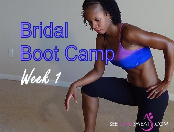 Bridal Boot Camp Week 1