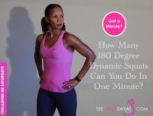 Challenge 180 Degree Dynamic Squat