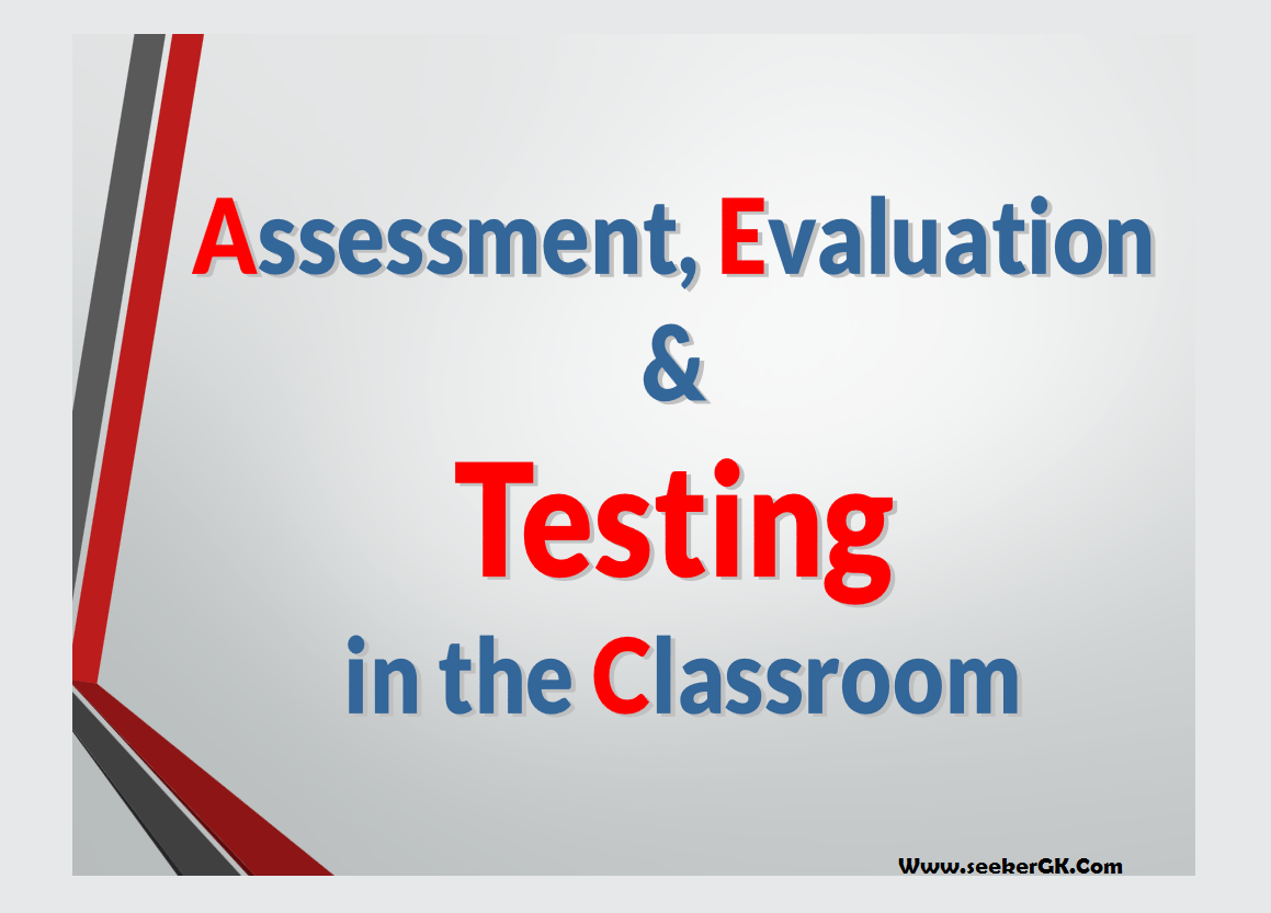 What are the differences among Evaluation, Assessment and Testing? Pedagogy MCQs FPSC Professional SST test