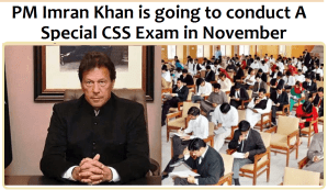 Read more about the article Will PM Imran Khan really conduct A Special CSS Exam this year 2020?