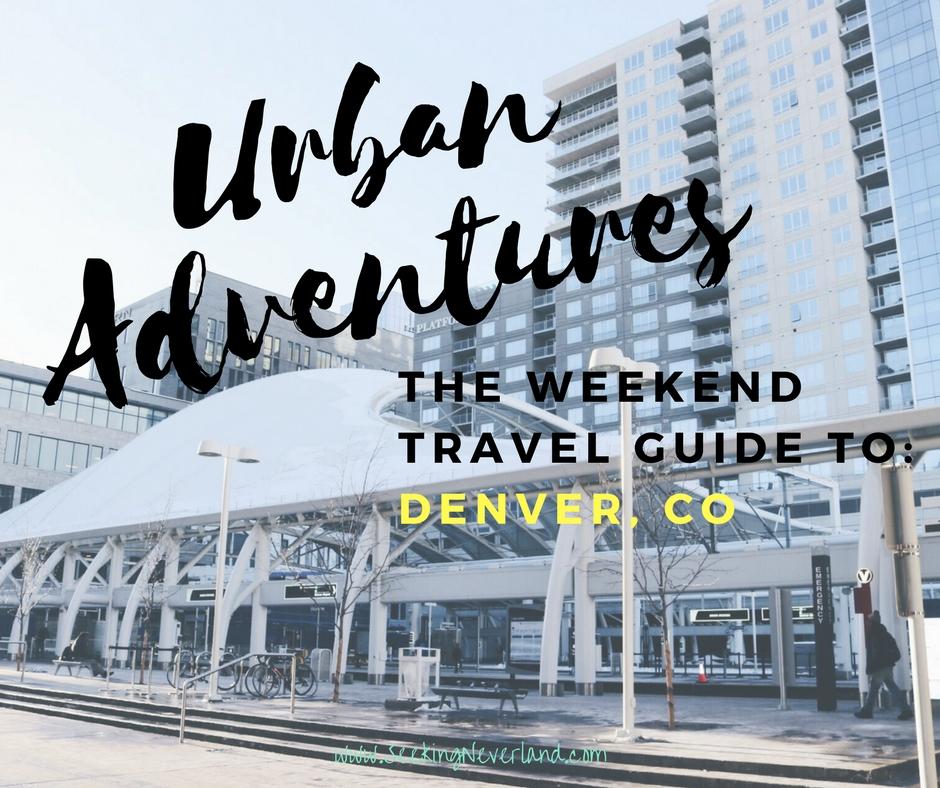Denver weekend travel guide