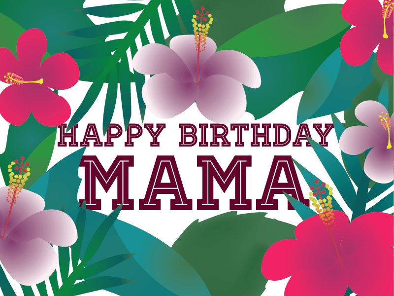 Mama Birthday Images For Mama Full Size Png Download Seekpng