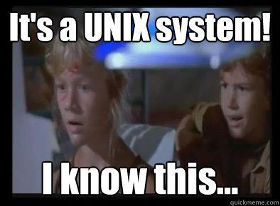 It's a Unix System...