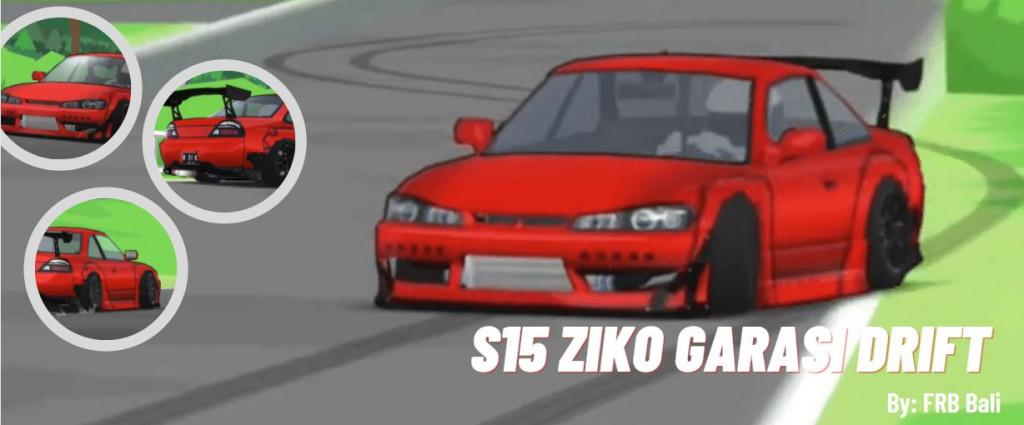 s15 ziko garasi drift download
