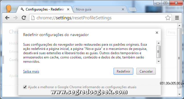 chrome://settings/resetProfileSettings digite no navegador