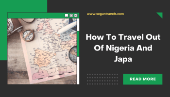 How To Travel Out Of Nigeria And Japa