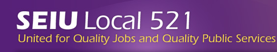 SEIU Local 521 - United for Quality Jobs and Quality Public Services