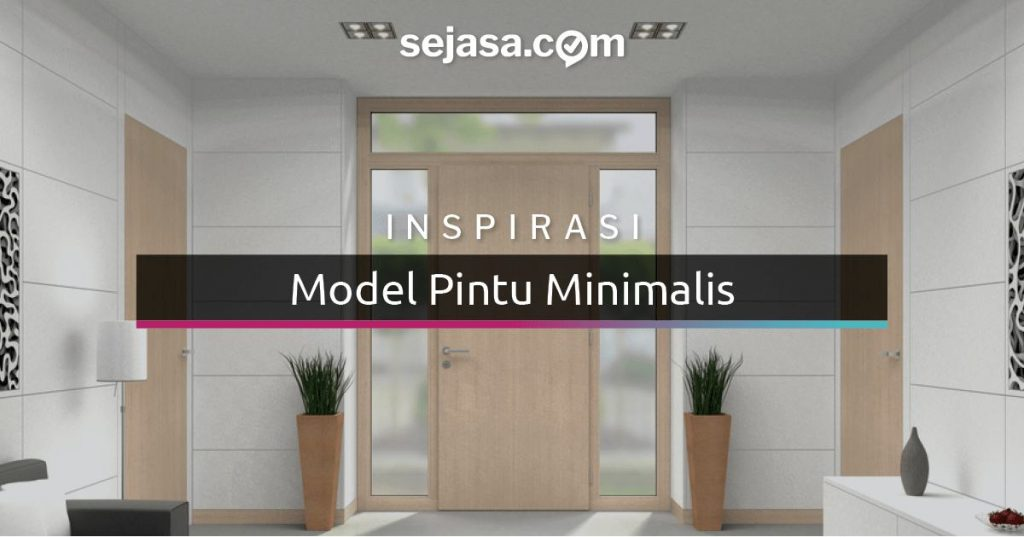 28 Model Pintu Minimalis Simple Dan Stylish Sejasa Com